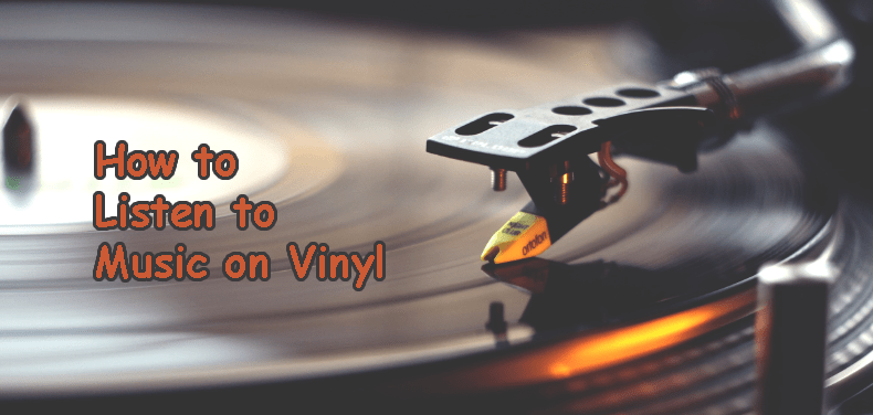 How to Listen to Music on Vinyl