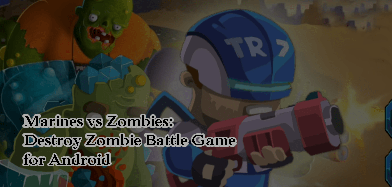 Play Marines vs Zombies Destroy Zombie Battle Game for Android
