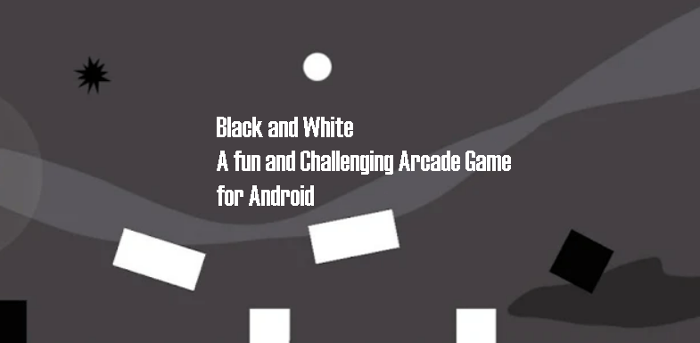 Black and White fun Arcade Game for Android