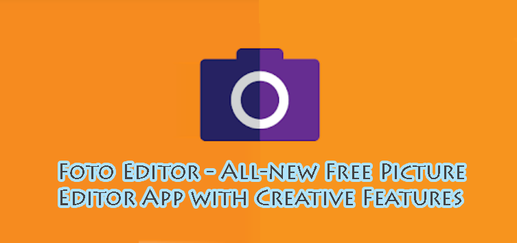 Foto Editor - All-new Free Picture Editor App with Creative Features