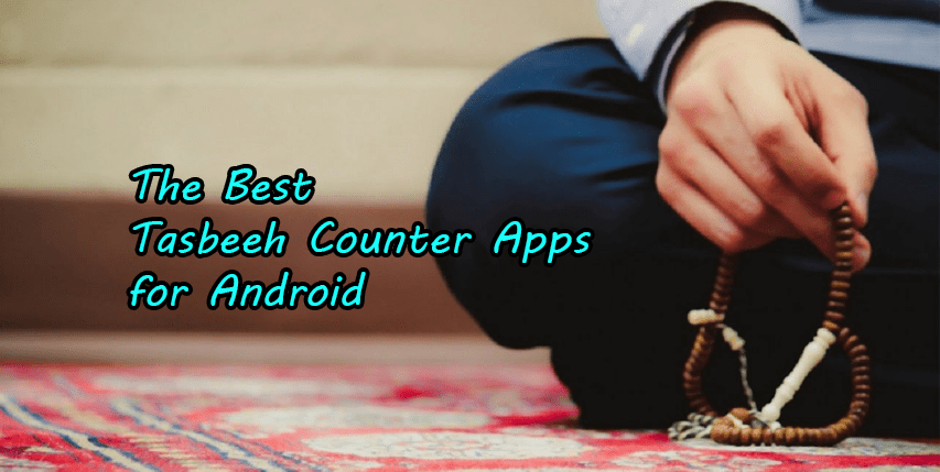 Best Tasbeeh Counter Apps for android