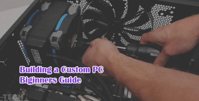 Custom Building a Gaming PC for Beginners guide