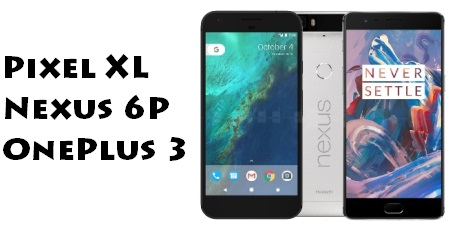 Comparativa Pixel XL Nexus 6P OnePlus 3