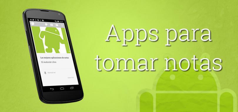 5 Aplicaciones de Notas para usar en cualquier Teléfono móvil Android