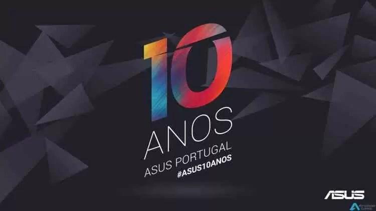 Asus celebra 10 anos em Portugal! Parabéns! 1