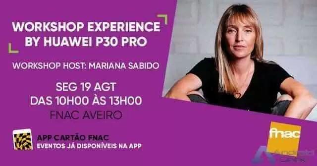 Workshop Experience By Huawei P30 Pro. Organizado por Fnac Portugal 1