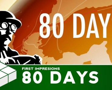 80 Days | Android Gameplay & First Impressions