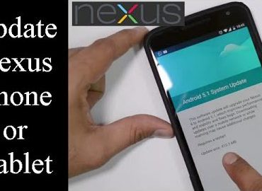 How To Update Any Nexus Phone Or Tablet To Latest Android Version- No Rooting Needed [Tutorial]