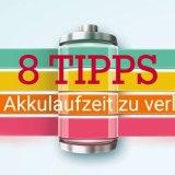 Guide: 8 Tipps um die Akkulaufzeit deines Smartphones zu verlängern