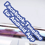 Biggest step ever: Facebook Timeline wird nun in App ausgerollt!