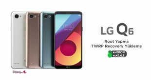 LG Q6 Root Yapma ve TWRP Recovery Yükleme