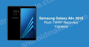 Samsung Galaxy A8+ 2018 Root Yapma ve TWRP Recovery Yükleme