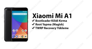 Xiaomi Mi A1 Root Yapma (Magisk) ve TWRP Recovery Yükleme