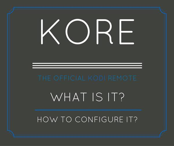 How to setup Kore – The Official Kodi Remote