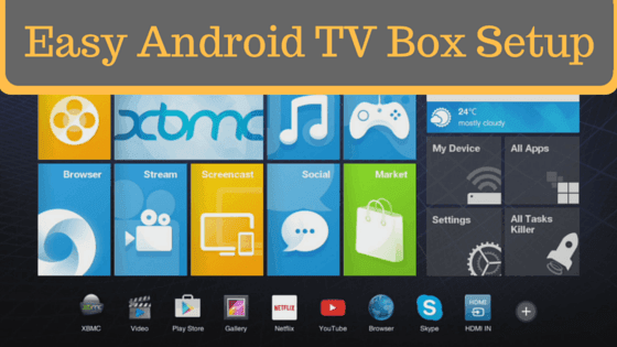 Easy Android TV Box Setup