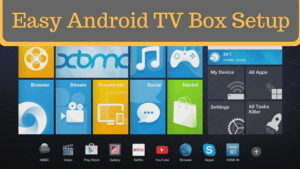 Easy Android TV Box setup