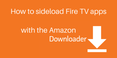 How to sideload Fire TV apps with the Amazon Downloader