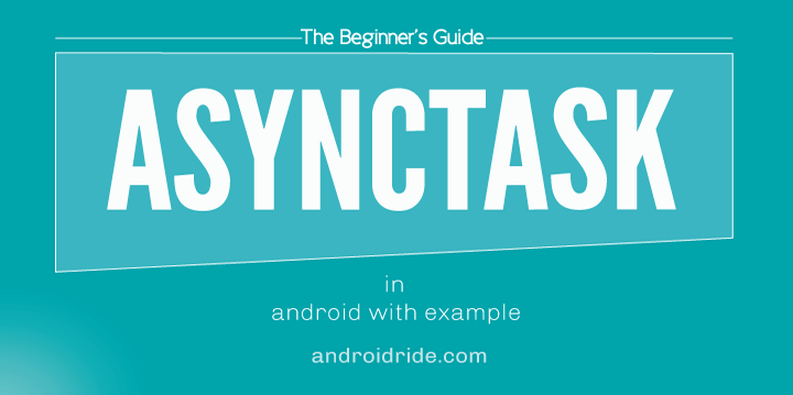 Android AsyncTask Example - Do Not Miss This Beginner's Guide