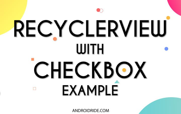 recyclerview with checkbox example in android