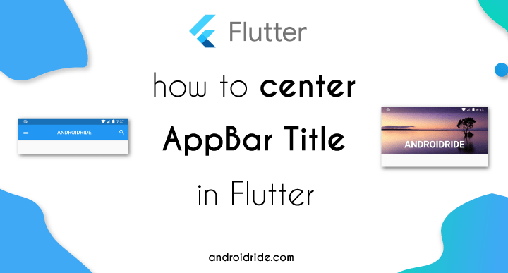 how to center appbar title in Flutter