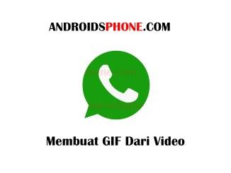 Cara Membuat GIF Dari Video di Whatsapp Terbaru