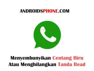 Cara Menyembunyikan Tanda Pesan Sudah Dibaca Pada Whatsapp