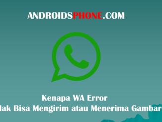 Cara Mengatasi Whatsapp Error Tidak Bisa Mengirim atau Menerima Gambar