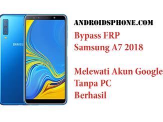 Cara Hapus FRP Samsung A7 2018 A750G Tanpa PC