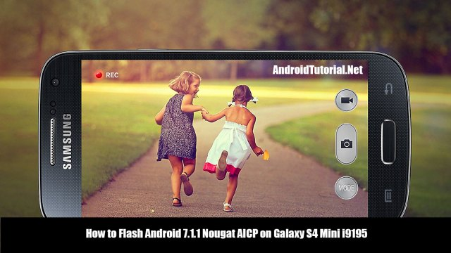 Flash S4 Mini i9195 to Android 7.1.1 Nougat