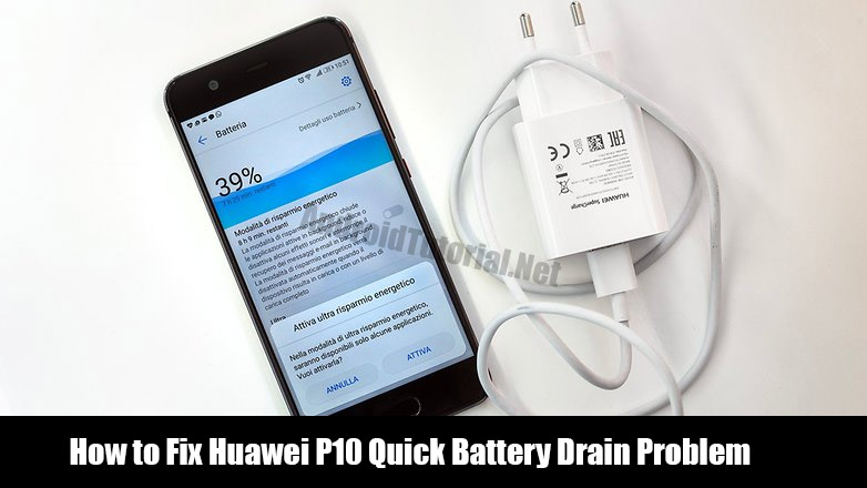 How To Fix Huawei P10 Quick Battery Drain Problem Android
