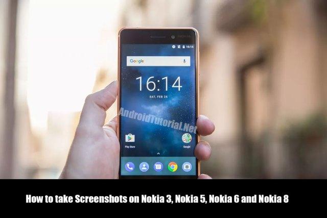 How to take Screenshots on Nokia 3, Nokia 5, Nokia 6 and Nokia 8
