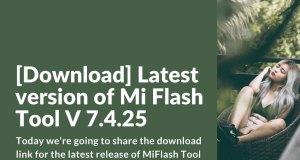 Download Latest Version of Xiaomi Mi Flash Tool