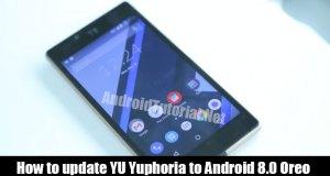 update YU Yuphoria to Android 8.0 Oreo