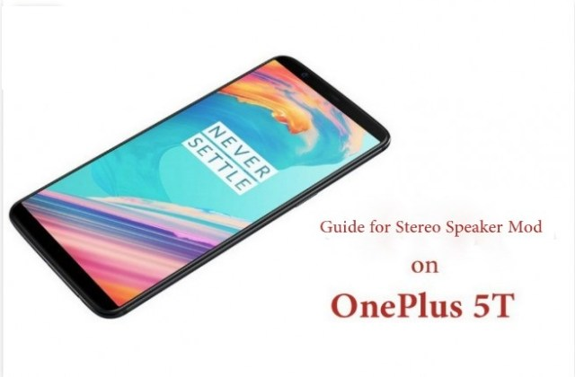 Enable Stereo Speakers on OnePlus 5T