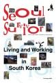 Seoul Survivor: Living and Working in South Korea (Paperback)