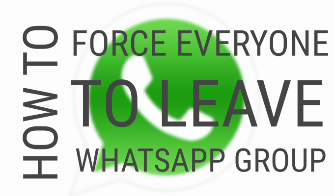How to Force Everyone to Leave WhatsApp Group