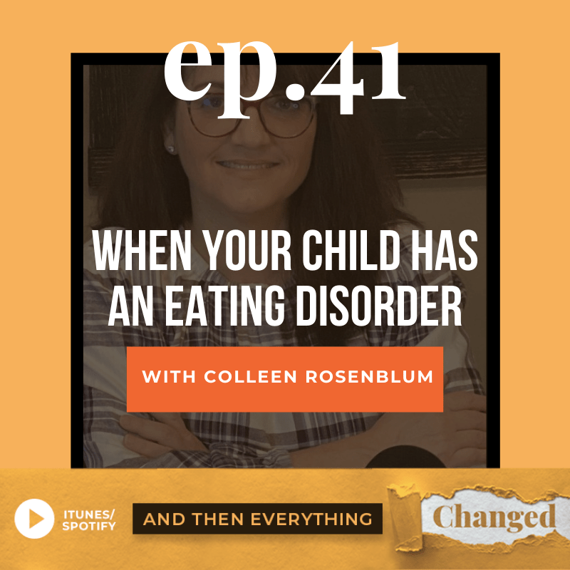 ATEC - Episode 41: When Your Child Has An Eating Disorder ft. Colleen Rosenblum
