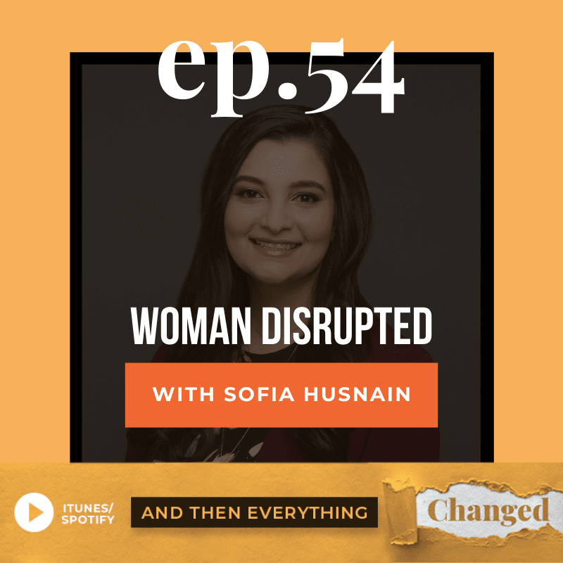 ATEC - Episode 54: Woman Disrupted ft. Sofia Husnain