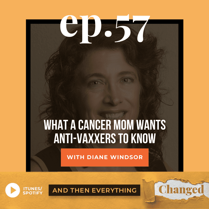 ATEC - Episode 57: What a Cancer Mom Wants Anti-Vaxxers to Know ft. Diane Windsor