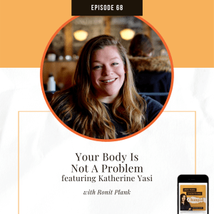 ATEC - Episode 68: Your Body Is Not A Problem ft. Katherine Yasi