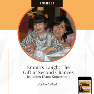 ATEC - Episode 77: Emma's Laugh: The Gift of Second Chances ft. Diana Kupershmit