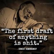 Hemingway-The first draft of anything is s***