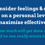 Consider feelings & connect on a personal level to maximize effectiveness. (1)