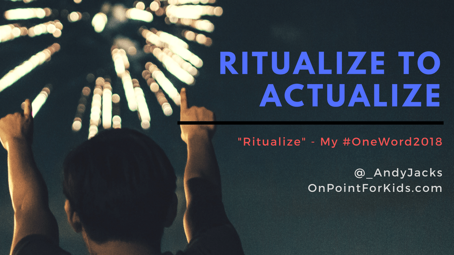 Ritualize – My #OneWord2018