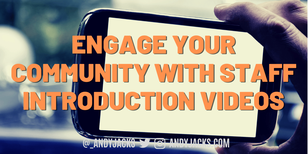 Engage Your Community with Staff Introduction Videos