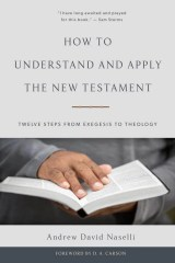 How to Understand and Apply the New Testament: Twelve Steps from Exegesis to Theology