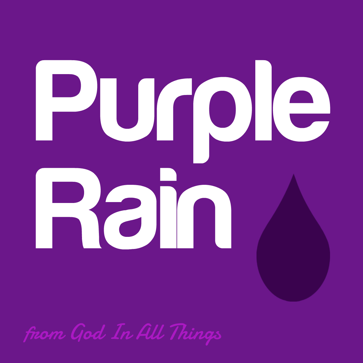 Purple Rain 1st Sunday Of Lent God In All Things