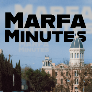 Marfa Minutes artwork