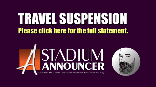 Stadium Announcer Andy Taylor. Temporary Travel Suspension 2020