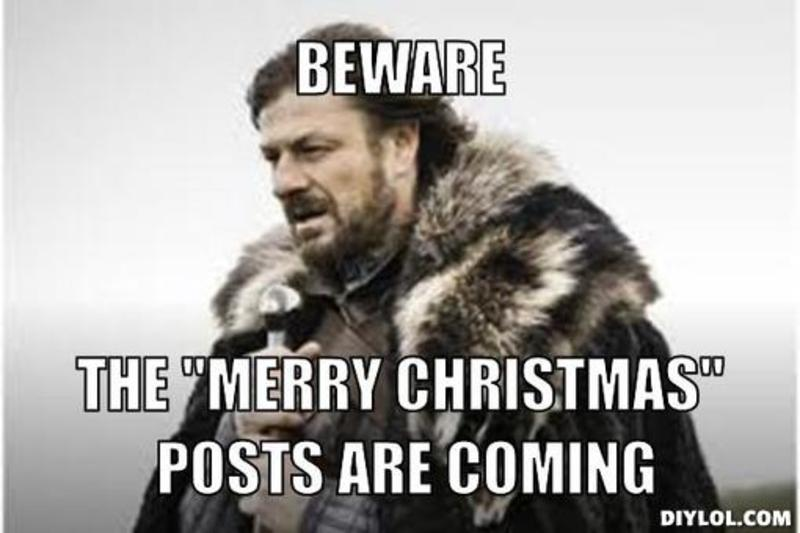 resized_winter is coming meme generator beware the merry christmas posts are coming feec8b - Merry Christmas Meme Generator